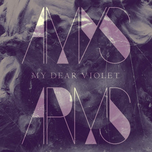 Amy's Arms - My Dear Violet