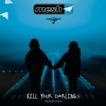 mesh kill your darlings