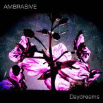 ambrasive-daydreams