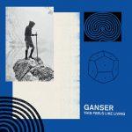ganser-this-feels-like-living