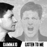 Gamma 10 - Listen To Me