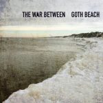 the war between - goth beach